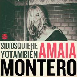 Amaia Montero - Si Dios quiere yo también